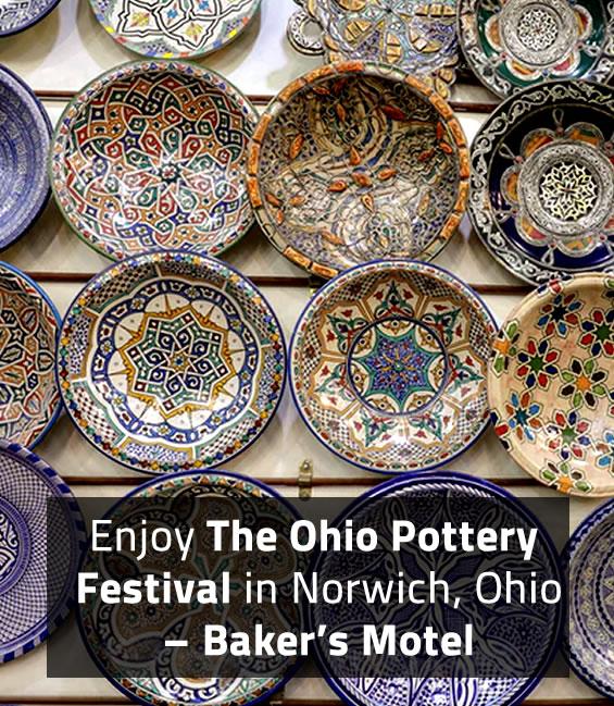 Enjoy The Ohio Pottery Festival in Norwich, Ohio – Baker's Motel